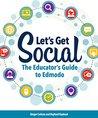 Let's Get Social: The Educator's Guide to Edmodo