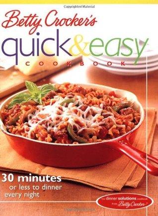 Betty Crocker's Quick & Easy Cookbook by Betty Crocker