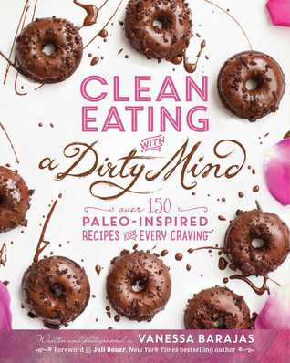 Clean eating with a dirty mind over 150 paleo inspired recipes 23569760 forumfinder Choice Image