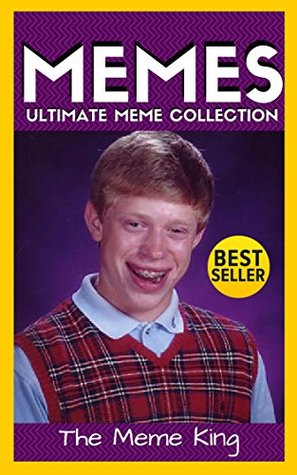 Memes: You'll love this hilarious Memes! (Ultimate Meme Collection Book 10)