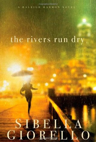 The Rivers Run Dry by Sibella Giorello