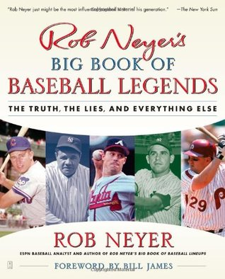 Rob Neyer's Big Book of Baseball Legends by Rob Neyer