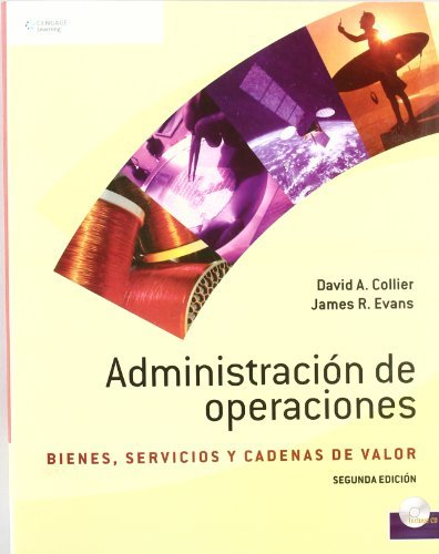 Administracion de operaciones/ Operations Management: Bienes, Servicios Y Cadenas De Valor/ Goods, Service and Value Chains