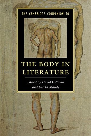 The Cambridge Companion to the Body in Literature (Cambridge Companions to Literature)