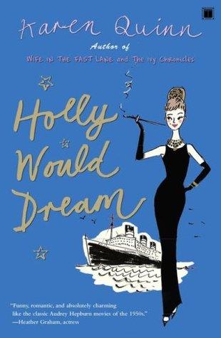 Holly Would Dream by Karen Quinn