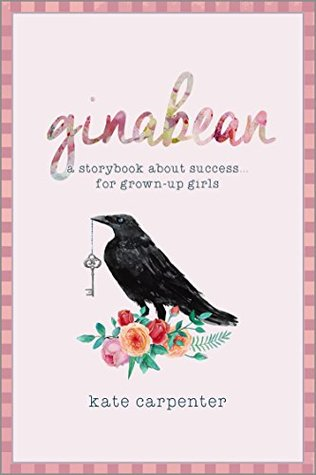 Ginabean: A Storybook about Success for Grown-Up Girls