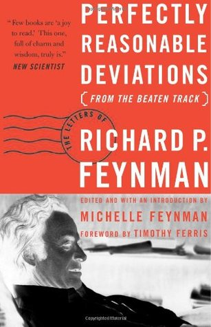 Perfectly Reasonable Deviations from the Beaten Track by Richard Feynman