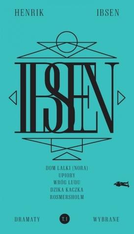 IBSEN - Dramaty wybrane. Tom 1