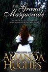 The Grand Masquerade by Amanda Hughes