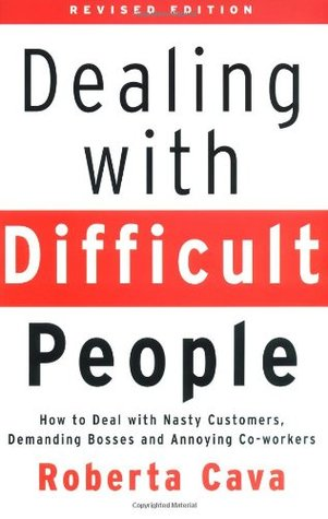 Dealing with Difficult People by Roberta Cava