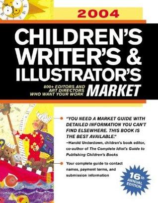 2004 Children's Writer's & Illustrator's Market Libros electrónicos descargables gratuitos en los Países Bajos pdf