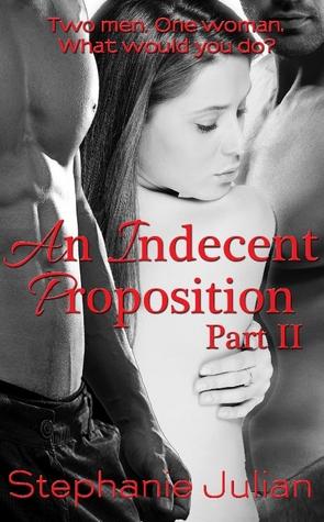 An Indecent Proposition (Indecent, #2)