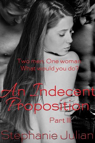 An Indecent Proposition (Indecent, #3)
