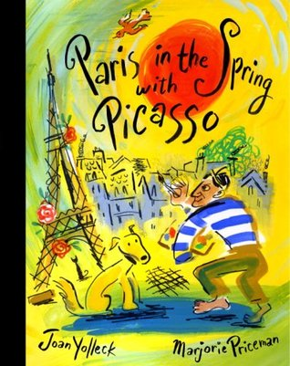Ebook Paris in the Spring with Picasso by Joan Yolleck TXT!