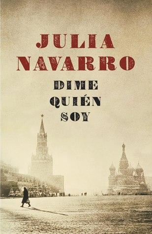 Dime quién soy by Julia Navarro