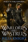 Warlords and Wastrels (The Duellists Trilogy #3)