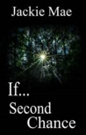 If... Second Chance  (If... #2)