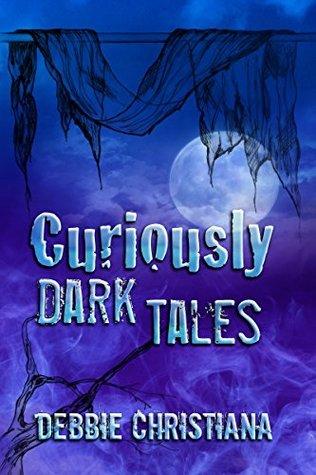 Curiously Dark Tales