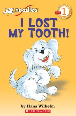 I Lost My Tooth! by Hans Wilhelm