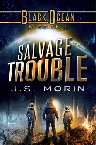 Salvage Trouble by J.S. Morin