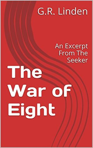the-war-of-eight-an-excerpt-from-the-seeker-the-hero-book-1