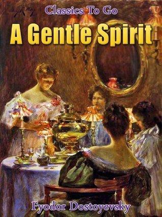 A Gentle Spirit: Revised Edition of Original Version (Classics To Go Book 398)