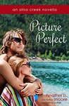 Picture Perfect by Heather B. Moore
