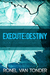 Execute:Destiny (The Corrupted SUN Script Book 3)