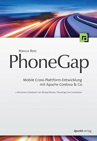 PhoneGap: Mobile Cross-Plattform-Entwicklung mit Apache Cordova & Co.