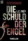 Die Schuld der Engel by L.C. Frey