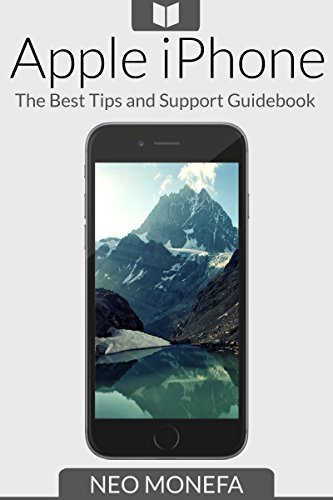 IPHONE: The Best Tips & Support Guidebook