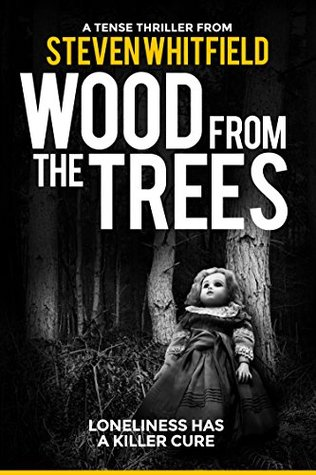 Wood From The Trees: A gripping short story