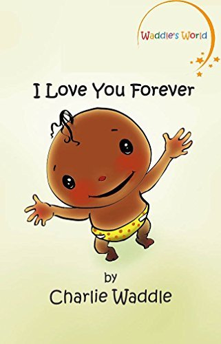 I Love You Forever! (Funny Picture Book for Toddlers and Young Children) (Illustrated Book - Beginner Level Readers) Every page has a picture!