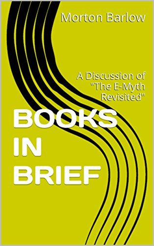 BOOKS IN BRIEF: A Discussion of The E-Myth Revisited