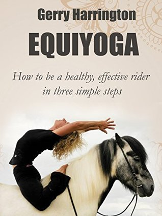 EQUIYOGA: How to be a healthy, effective rider in three simple steps