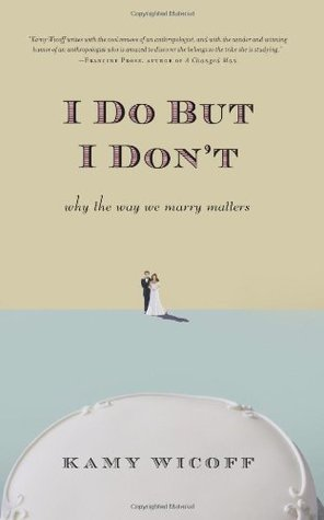 I Do But I Don't: Why the Way We Marry Matters