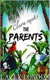 Clara Meets The Parents (Clara Andrews, #2)