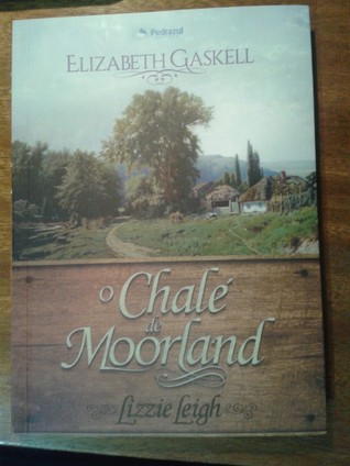 O Chale de Moorland e Lizzie Leigh