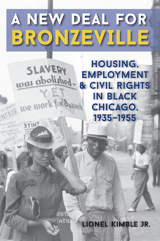 A New Deal for Bronzeville: Housing, Employment, and Civil Rights in Black Chicago, 1935-1955