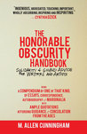 The Honorable Obscurity Handbook: Solidarity  Sound Advice for Writers and Artists