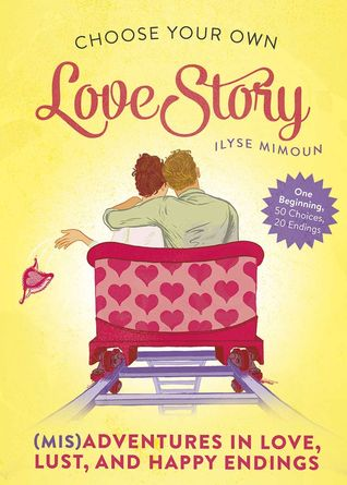 Choose Your Own Love Story: Adventures in Dating, Do Overs, and Finding Your Happily Ever After