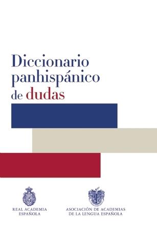 Diccionario Panhispánico de dudas por Real Academia Española