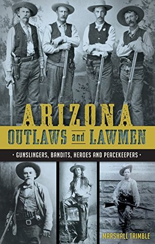 Arizona Outlaws And Lawmen True Crime