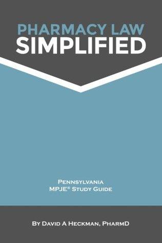 Pharmacy Law Simplified Pennsylvania MPJE Study Guide 2014