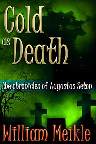 Cold as Death (The Chronicles of Augustus Seton #1)