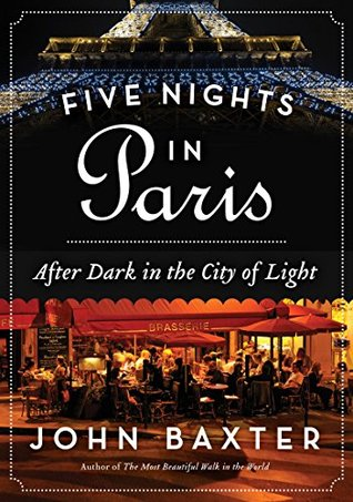 Five Nights in Paris: After Dark in the City of Light