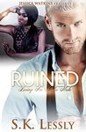 Ruined: Loving An Alpha Male Series
