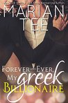 Forever and Ever, My Greek Billionaire by Marian Tee