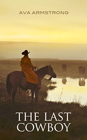 The Last Cowboy by Ava Armstrong