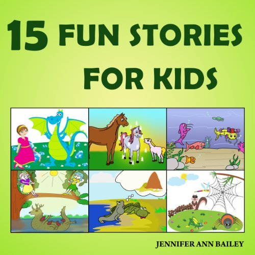 15 Fun Stories for Kids - Adventures, Rhymes and a Great Time (Children's Bedtime Books (4-8 year olds))